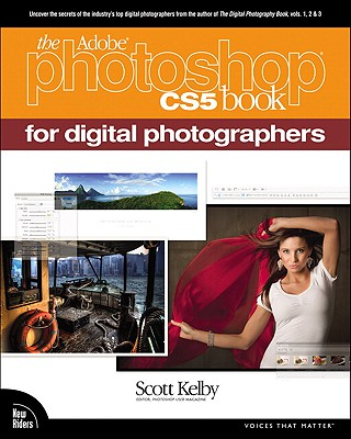 The Adobe Photoshop CS5 Book for Digital Photographers By Kelby, Scott