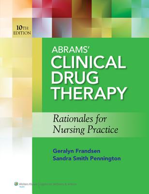Abrams' Clinical Drug Therapy, 10th Ed. + Study Guide By Frandsen, Geralyn