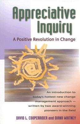 Appreciative Inquiry By Cooperrider, David L./ Whitney, Diana