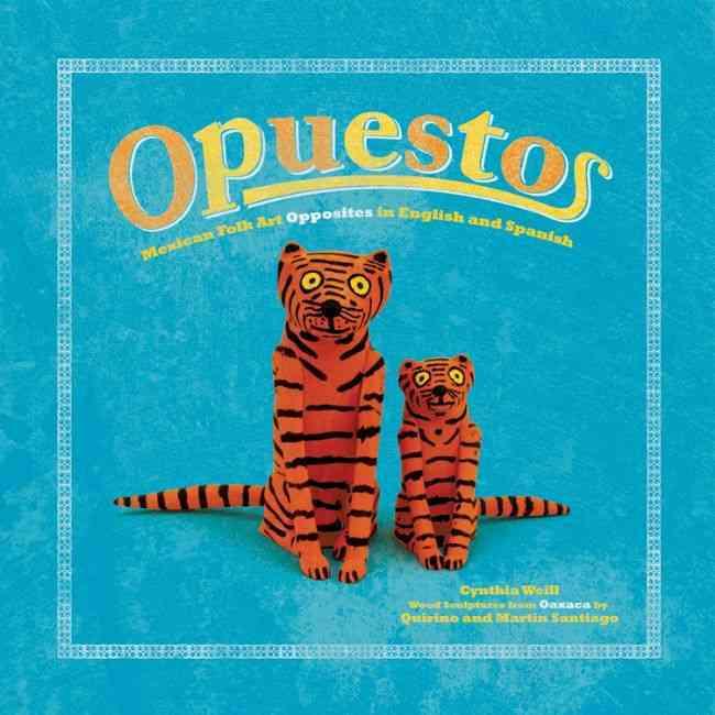 Opuestos/ Opposites By Weill, Cynthia/ Santiago, Quirino (ART)/ Santiago, Martin (ART)